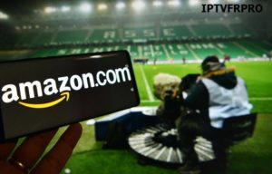 IPTVFRPRO : Amazon Prime Video Ligue 1 Gratuitement sur IPTVFRPRO.