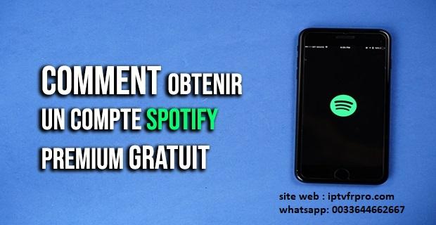 Comment obtenir un compte Spotify Premium gratuit – iptvfrpro.